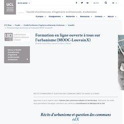 Formation en ligne ouverte à tous sur l'urbanisme (MOOC-LouvainX)