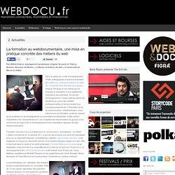 La formation au webdocumentaire, une mise en pratique concrète des métiers du web