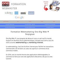 Formation Webmarketing One Big Web ® Perpignan.