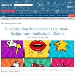 Découvrez le guide Studyrama des Formations Art - Mode - Design - Luxe - Audiovisuel - Cinéma