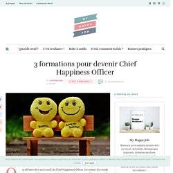 3 formations pour devenir Chief Happiness Officer – My Happy Job