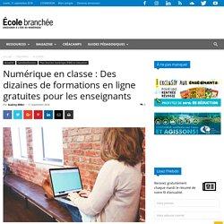 Numérique en classe : Des dizaines de formations en ligne gratuites pour les enseignants
