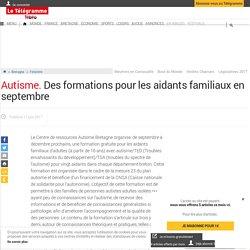 Autisme. Des formations pour les aidants familiaux en septembre - Finistère - LeTelegramme.fr