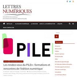 Les rendez-vous du PILEn : formations et rencontres de l'édition numérique