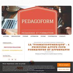 """LA """"FORMATIONUMERIQUE"""" : 4 PRINCIPES ACTIFS POUR FORMATEURS ET APPRENANTS"""