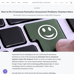How to Fix 5 Common Formative Assessment Problems Teachers Have – Wabisabi Learning