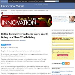 Better Formative Feedback: Work Worth Doing in a Place Worth Being - Vander Ark on Innovation