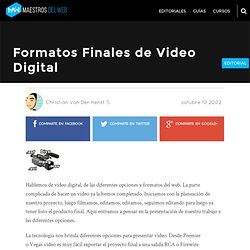 Formatos Finales de Video Digital