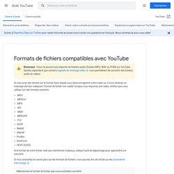 Formats de fichiers compatibles avec YouTube - Centre d'aide YouTube