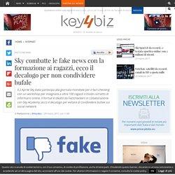 Sky combatte le fake news con la formazione ai ragazzi, ecco il decalogo per non condividere bufale