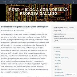 Formazione obbligatoria: alcuni spunti per scegliere – PNSD – blog a cura dell'AD prof.ssa Gallino