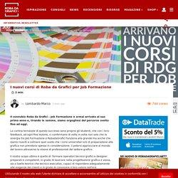 I nuovi corsi di Roba da Grafici per Job Formazione ROBADAGRAFICI.NET
