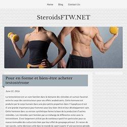 Pour en forme et bien-être acheter testostérone