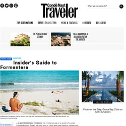Insider's Travel Guide to Formentera, Balearic Islands, Spain