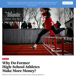 Why Do Former High-School Athletes Make More Money?