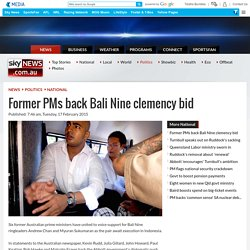 Former PMs back Bali Nine clemency bid