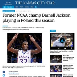 Former NCAA champ Darnell Jackson playing in Poland this season