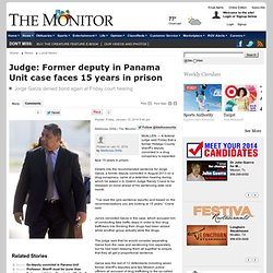 Judge: Former deputy in Panama Unit case faces 15 years in prison