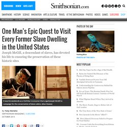 One Man's Epic Quest to Visit Every Former Slave Dwelling in the United States