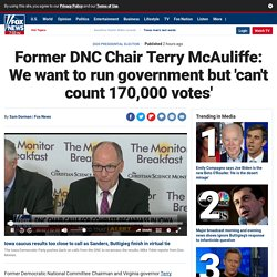 Former DNC Chair Terry McAuliffe: We want to run government but 'can't count 170,000 votes'