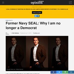 Former Navy SEAL: Why I am no longer a Democrat