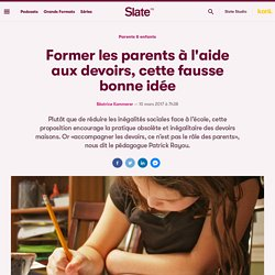 Former les parents à l'aide aux devoirs, cette fausse bonne idée