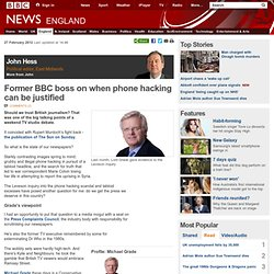 Former BBC boss on when phone hacking can be justified17170959