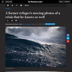 A former refugee's moving photos of a crisis that he knows so well