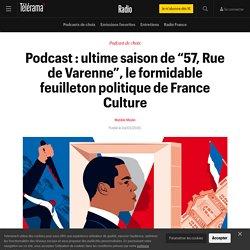 """Podcast : ultime saison de """"57, Rue de Varenne"""", le formidable feuilleton politique de France Culture - Radio"""