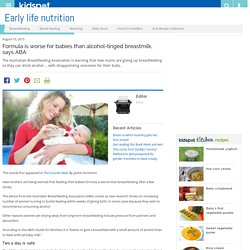 Formula is worse for babies than alcohol-tinged breastmilk, says ABA - Kidspot