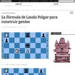 La fórmula de Laszlo Polgar para construir genios