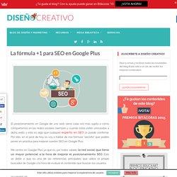 La fórmula +1 para SEO en Google Plus - Diseño Creativo-Diseño Creativo
