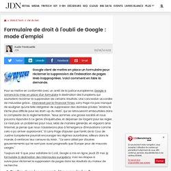 Formulaire de droit à l'oubli de Google : mode d'emploi
