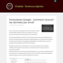 Formulaires Google : comment recevoir les données par email