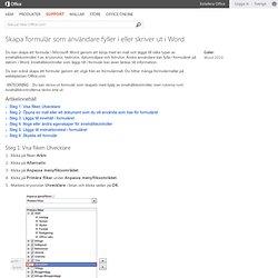 Skapa formulär som användare fyller i eller skriver ut i Word