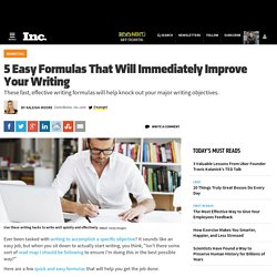5 Easy Formulas That Will Immediately Improve Your Writing