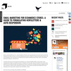 Email Marketing for eCommerce Stores: A Guide To Formulating Newsletters & Auto-Responders
