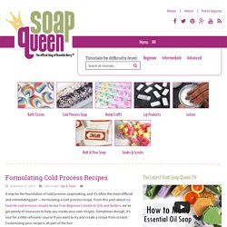 Formulating Cold Process Recipes - Soap Queen