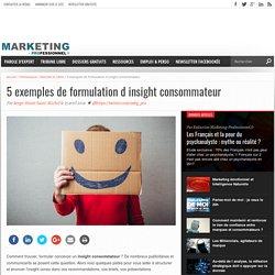 5 exemples de formulation d'insight consommateur