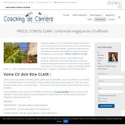 PRECIS, CONCIS, CLAIR: La formule magique du CV efficace