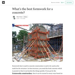What's the best formwork for a concrete? - Rahul Pawar - Medium