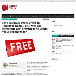 Dove scaricare ebook gratis in italiano (e non): ... i siti web che forniscono libri gratuiti per il vostro nuovo ebook reader