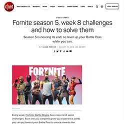 Fornite season 5, week 8 challenges and how to solve them