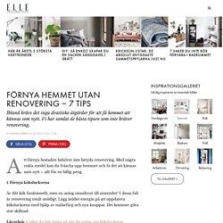 Förnya hemmet utan renovering – 7 tips