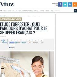 Etude Forrester : Quel parcours d'achat pour le shopper Français ?
