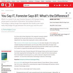You Say IT, Forrester Says BT: What's the Difference?