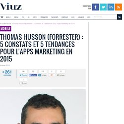 Thomas Husson (Forrester) : 5 constats et 5 tendances pour l'Apps Marketing en 2015