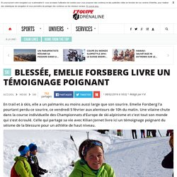 Blessée, Emelie Forsberg livre un témoignage poignant