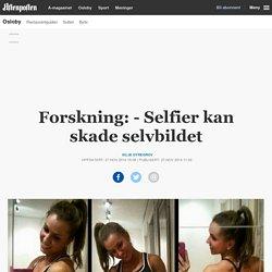 Forskning: - Selfier kan skade selvbildet