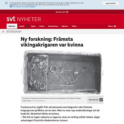 Ny forskning: Främsta vikingakrigaren var kvinna